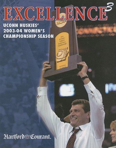 9781582619026: Excellence3: UConn Huskies' 2003-04 Women's Championship Season