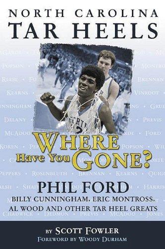 North Carolina Tar Heels: Where Have You Gone?: Fowler, Scott