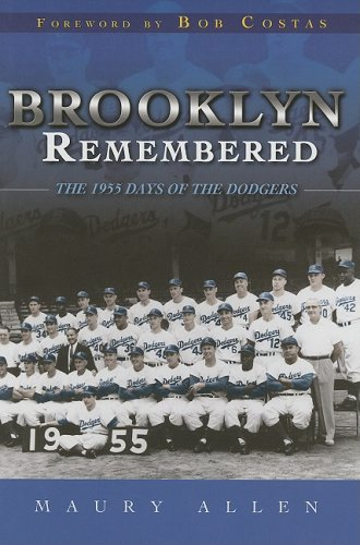 Brooklyn Remembered: The 1955 Days of the Dodgers: Allen, Maury