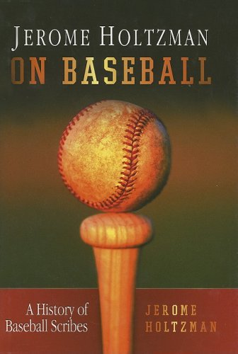 On Baseball: A History of Baseball Scribes (9781582619767) by Jerome Holtzman
