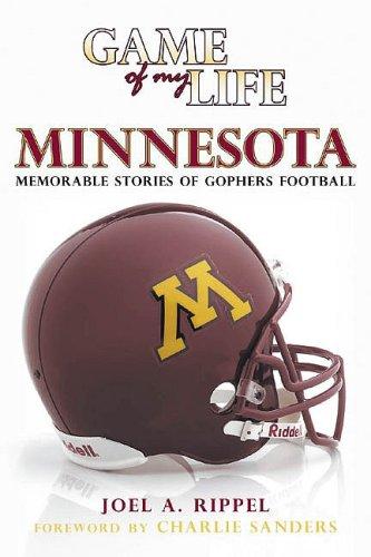 Game of My Life, Minnesota: Memorable Stories of Gophers Football: Rippel, Joel