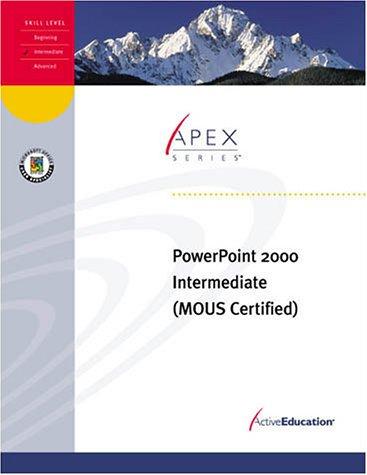 PowerPoint 2000 Intermediate (Revised Edition) (Apex Series): Jay Berman