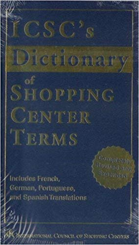 ICSC's Dictionary of Shopping Center Terms : Includes French, German, Portuquese, and Spanish ...