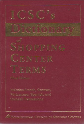 ICSC's Dictionary of Shopping Center Terms: Includes