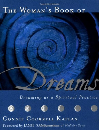 9781582700083: The Woman's Book of Dreams: Dreaming as a Spiritual Practice