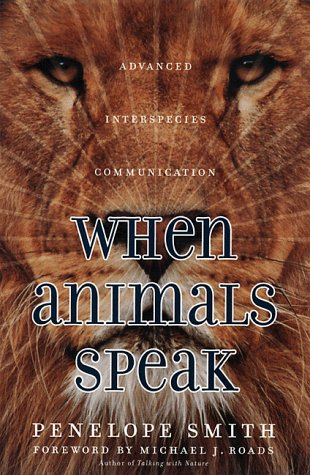 9781582700090: When Animals Speak: Advanced Interspecies Communication