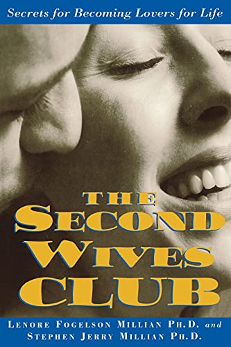 The Second Wives' Club: Secrets for Becoming Lovers for Life: Millian, Lenore Fogelson; ...