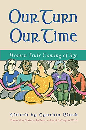 9781582700298: Our Turn Our Time: Women Truly Coming of Age