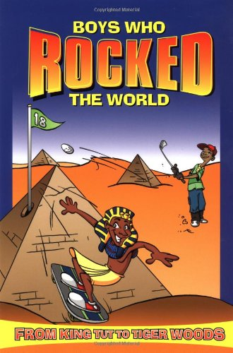 9781582700458: Boys Who Rocked the World: From King Tut to Tiger Woods