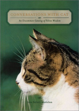 9781582700625: Conversations with Cat: An Uncommon Catalog of Feline Wisdom