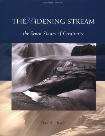 The Widening Stream: The Seven Stages of Creativity (1582700818) by David Ulrich