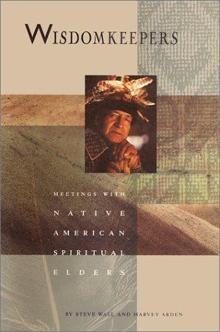 9781582700885: Wisdomkeepers: Meetings With Native American Spiritual Elders