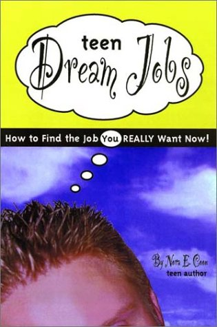 9781582700939: Teen Dream Jobs: How to Find the Job You Really Want Now!