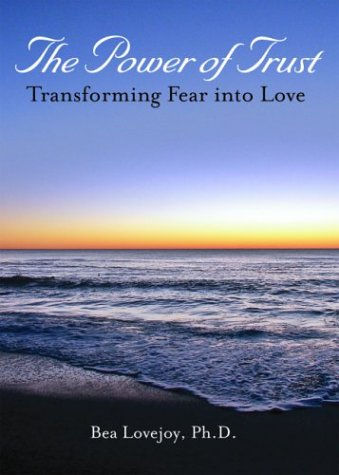 9781582701127: The Power of Trust: Transforming Fear Into Love