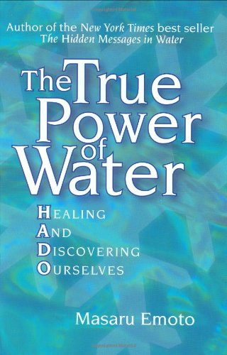9781582701288: The True Power of Water: Healing and Discovering Ourselves
