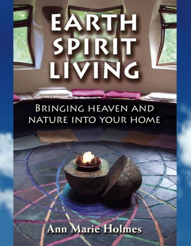 9781582701509: Earth Spirit Living: Bringing Heaven and Nature into Your Home