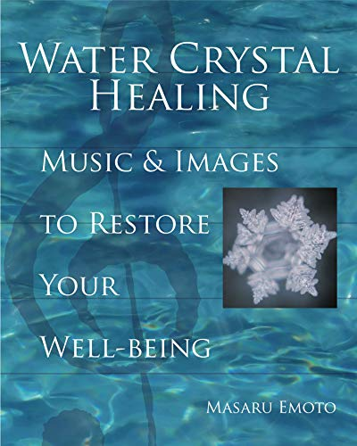 9781582701561: Water Crystal Healing: Music and Images to Restore Your Well-Being