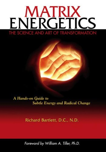 Matrix Energetics: Bartlett, Dr. Richard