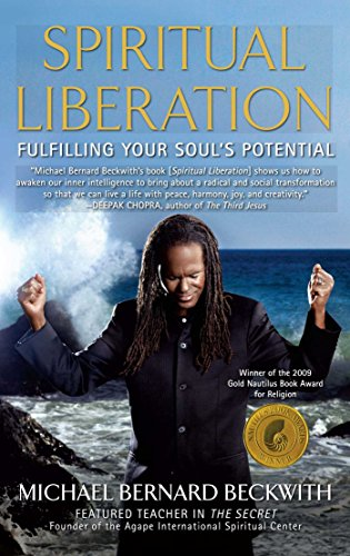 Spiritual Liberation: Fulfilling Your Soul's Potential: Beckwith, Michael Bernard