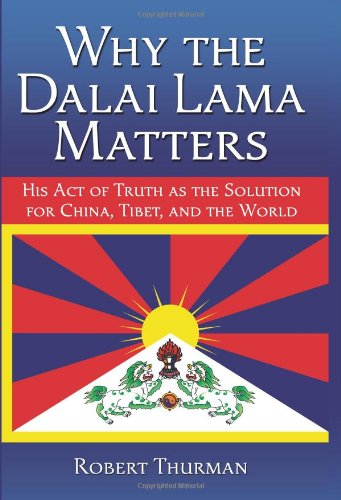 Why The Dalai Lama Matters (Signed First Edition): Robert Thurman