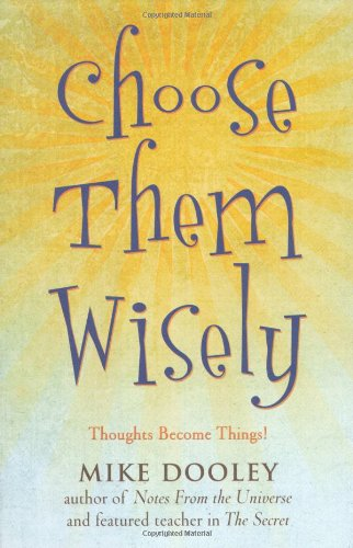9781582702254: Choose Them Wisely: Thoughts Become Things!