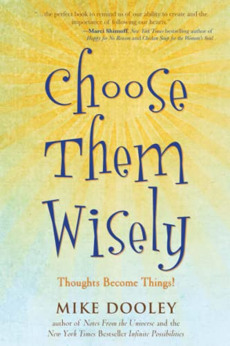 9781582702339: Choose Them Wisely: Thoughts Become Things!