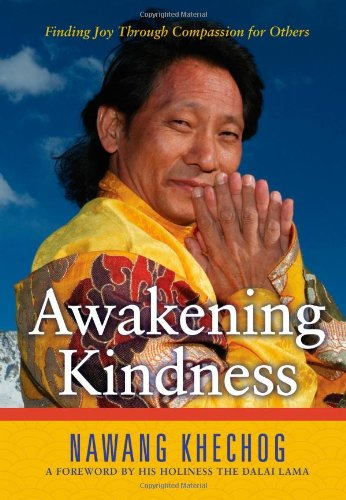 Awakening Kindness: Finding Joy Through Compassion for: Khechog, Nawang