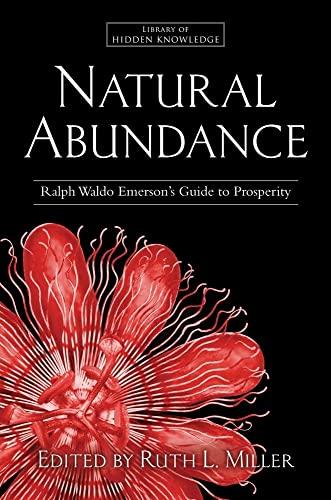 9781582702858: Natural Abundance: Ralph Waldo Emerson's Guide to Prosperity (Library of Hidden Knowledge)