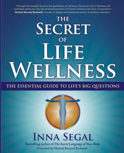 9781582702865: The Secret of Life Wellness: The Essential Guide to Life's Big Questions