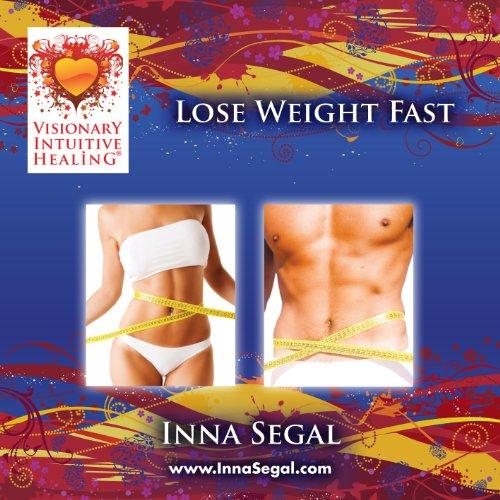 Lose Weight Fast: Inna Segal