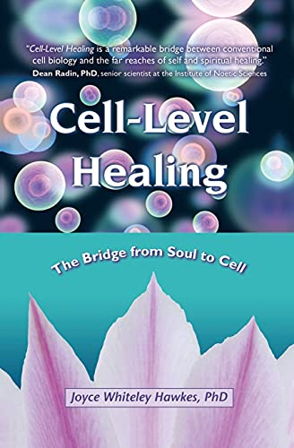 9781582703138: Cell-Level Healing: The Bridge from Soul to Cell