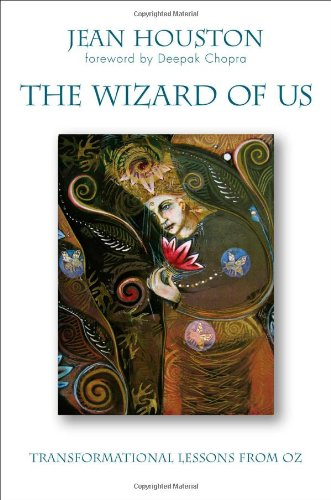 The Wizard of Us: Transformational Lessons from Oz: Houston, Jean
