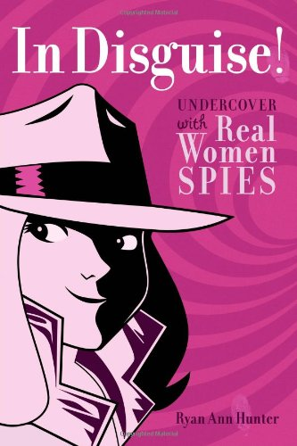 9781582703824: In Disguise!: Undercover with Real Women Spies