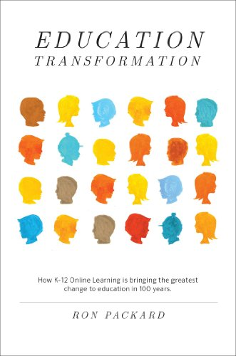 Education Transformation: How K-12 Online Learning is bringing the greatest change to education i...