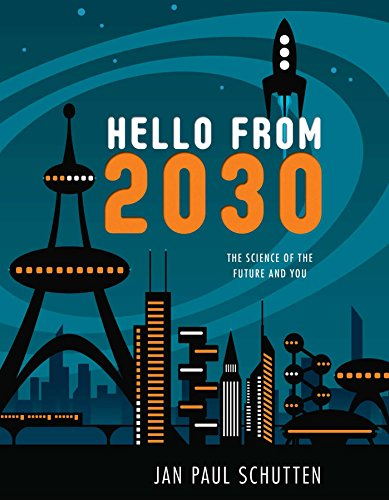 9781582704746: Hello from 2030: The Science of the Future and You