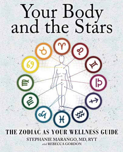 9781582704906: Your Body and the Stars: The Zodiac as Your Wellness Guide