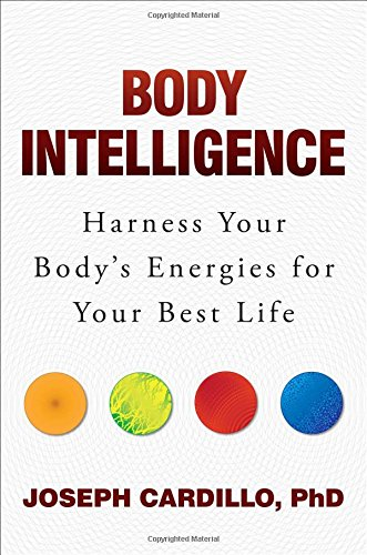 9781582705187: Body Intelligence: Harness Your Body's Energies for Your Best Life
