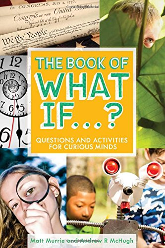 9781582705293: The Book of What If...?: Questions and Activities for Curious Minds