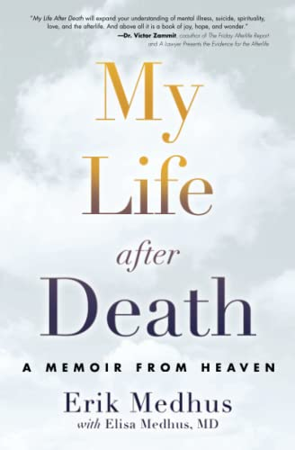 My Life After Death: A Memoir from Heaven: Medhus, Erik; Medhus M. D., Elisa