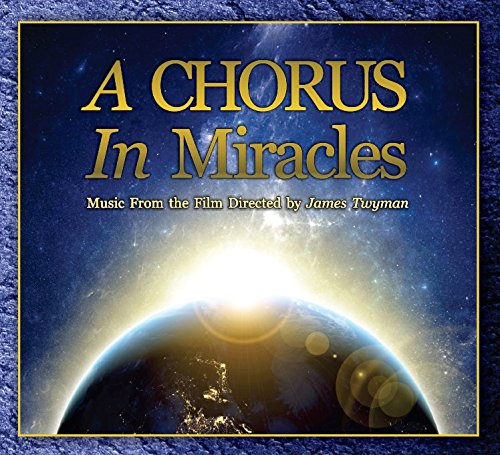 9781582705958: A Chorus in Miracles Soundtrack: A Musical Celebration of the 50th Anniversary of the Spiritual Classic