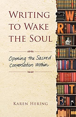 9781582705996: Writing to Wake the Soul: Opening the Sacred Conversation Within
