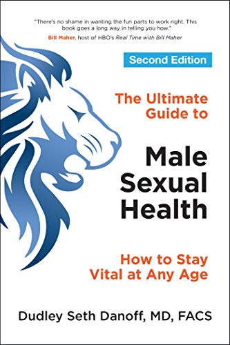 9781582706597: The Ultimate Guide to Male Sexual Health - Second Edition: How to Stay Vital at Any Age