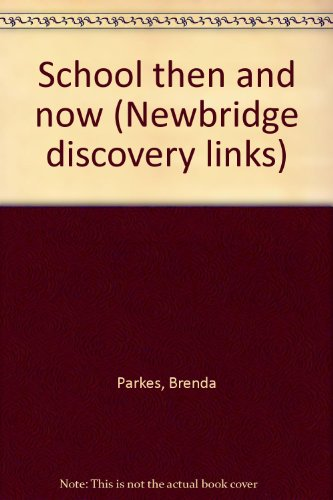 9781582733609: School then and now (Newbridge discovery links)