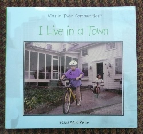 9781582736440: I Live in a Town (Kids in Their Communities) (Kids in Their Communities)