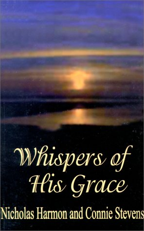 Whispers of His Grace (1582750092) by Stevens, Connie; Tapia, Vincent; Knox, Dahk