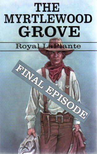 9781582750637: The Myrtlewood Grove: Final Episode