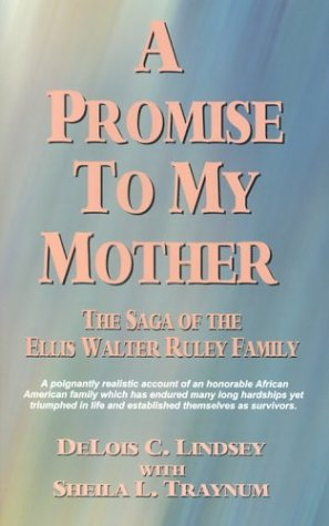 A Promise to My Mother: Lindsey, Delois C.,