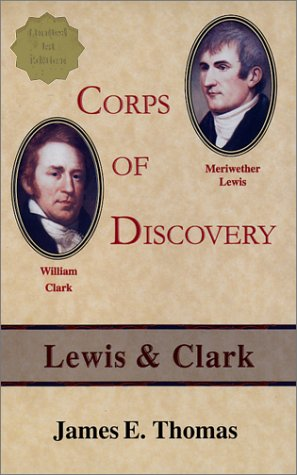 Corps of Discovery: Lewis & Clark: Thomas, James E.