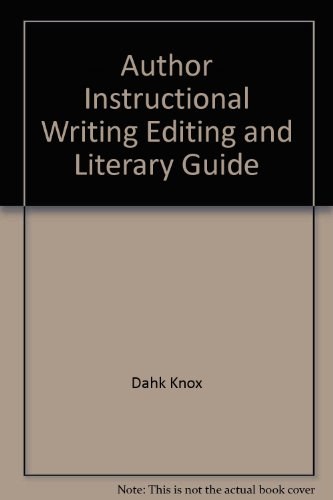 Author Instructional Writing, Editing and Literary Guide: Warren B. Dahk Knox