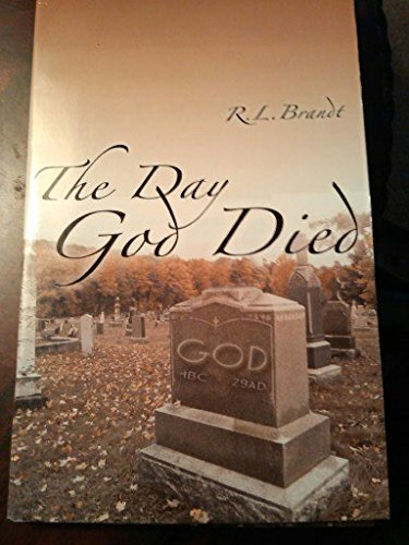 The Day God Died: Brandt, R. L.